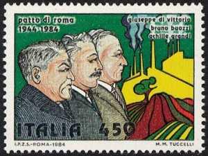 Patto di Roma  1944-1984 -  i tre sindacalisti Di Vittorio, Buozzi e Grandi