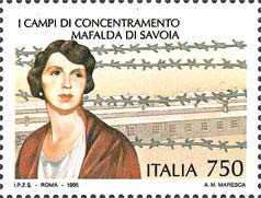 Cinquantenario della II Guerra mondiale - Avvenimenti storici - Mafalda di Savoia - campi di concentramento